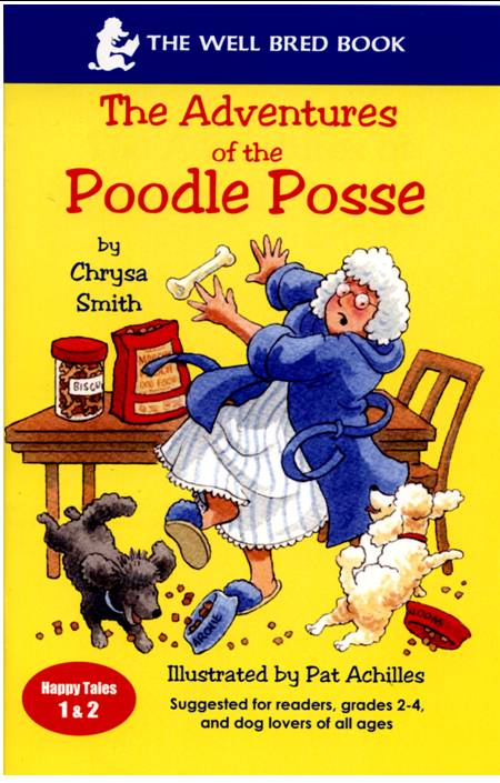 The Adventures of the Poodle Posse, by NRFGP Chrysa Smith