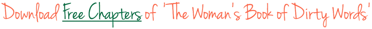 Free Chapters of the Woman's Book of Dirty Words by author Mary Fran Bontempo