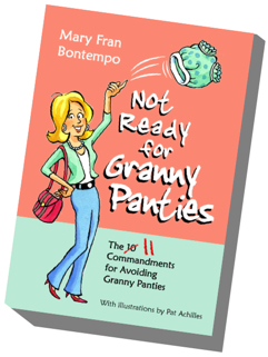 The Book Not Ready for Granny Panties by Mary Fran Bontempo
