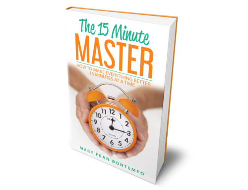 The 15 Minute Master–How to Make Everything Better 15 Minutes at a Time!